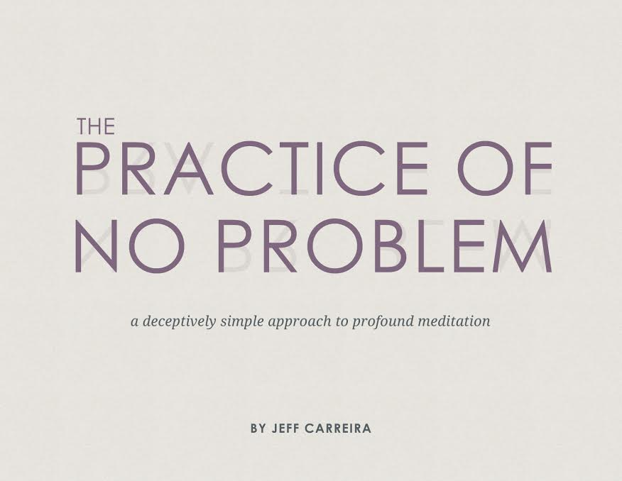The Practice of No Problem eBook and Guided Meditation - Jeff Carreira