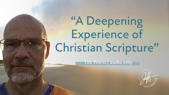 """Tim Werts - """"A Deepening Experience of Christian Scripture"""""""