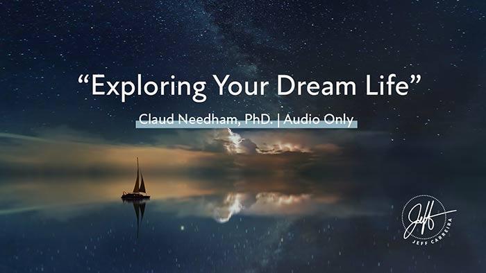"Claude Needham, PhD. - ""Exploring Your Dream Life"""