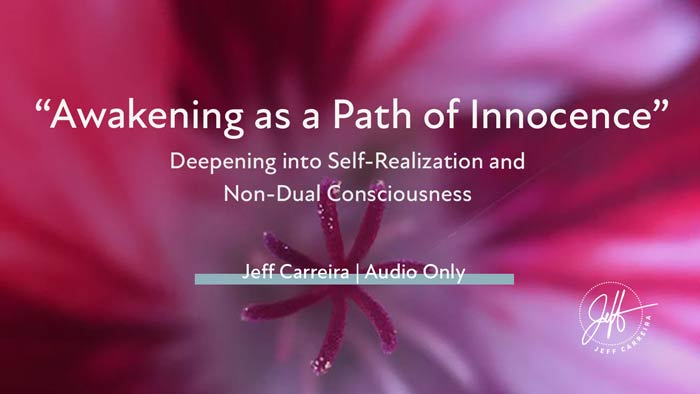 """Featured image for """"""""Awakening as a Path of Innocence: Deepening into Self-Realization and Non-Dual Consciousness"""""""""""