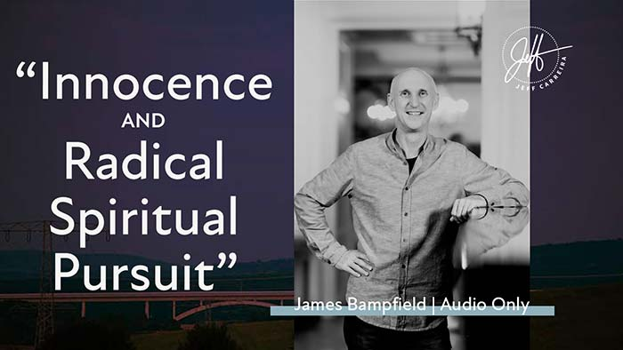 "James Bampfield - ""Innocence and Radical Spiritual Pursuit"""