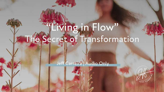 """Featured image for """"""""Living in Flow: The Secret of Transformation"""""""""""
