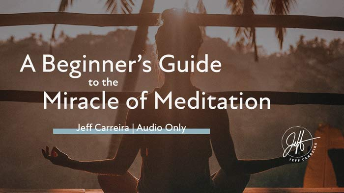 """Featured image for """"""""A Beginner's Guide to the Miracle of Meditation"""""""""""